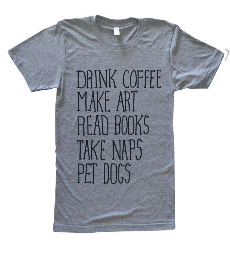 Coffee. Art. Books. Naps. Dogs. Tee.