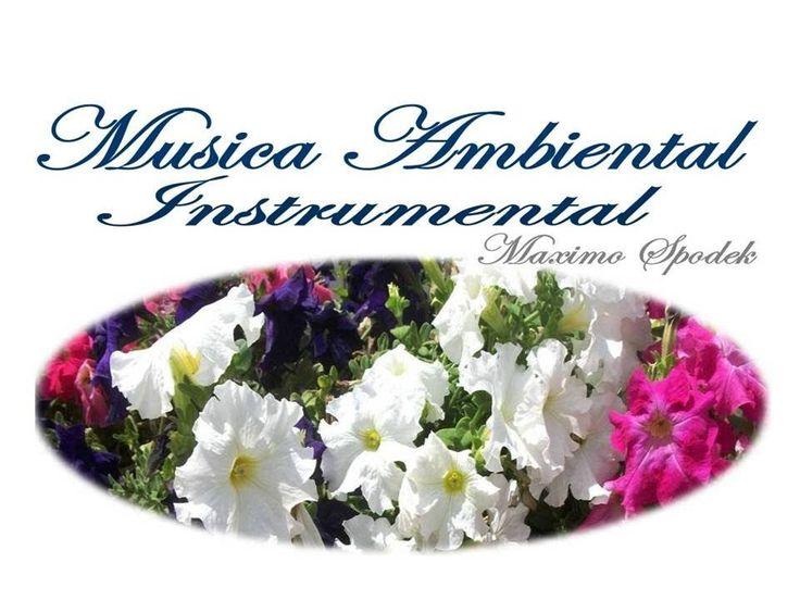 LA MEJOR MUSICA AMBIENTAL SUAVE Y AGRADABLE OFICINAS CONSULTORIOS ETC PI...