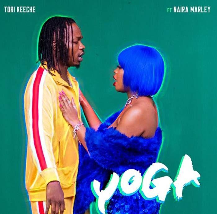 Tori Keeche Ft Naira Marley Yoga Mp3 Download In 2020 Yoga Music Marley