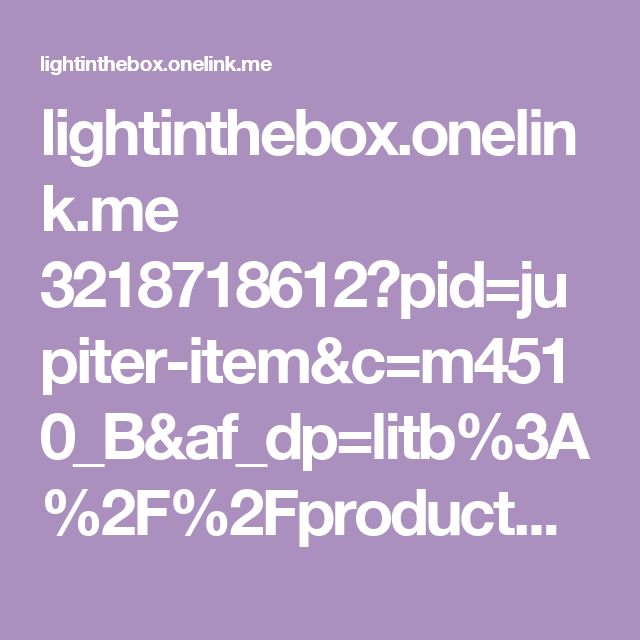 lightinthebox.onelink.me 3218718612?pid=jupiter-item&c=m4510_B&af_dp=litb%3A%2F%2Fproduct%2F3626922%3Fsource%3Djupiter%26business_type%3Ditem%26business_id%3D3626922%26source_language%3Den%26source_country_code%3DPAN%26source_currency%3DUSD