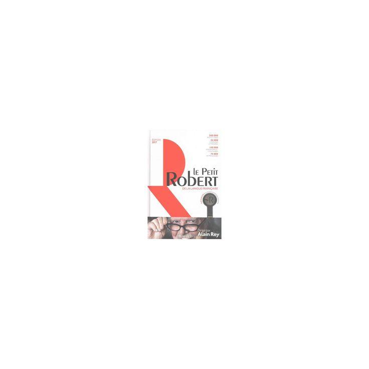 Le Petit Robert Dictionnaire Alphabetique et Analogique de la langue Francaise 2017 : Includes Access