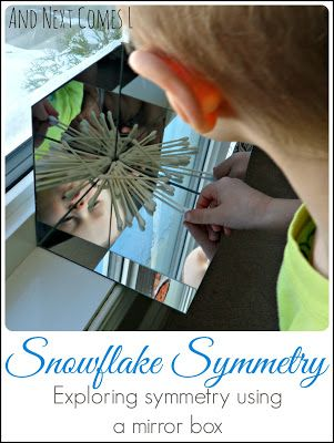 Exploring symmetry using a mirror box by creating snowflakes from And Next Comes L