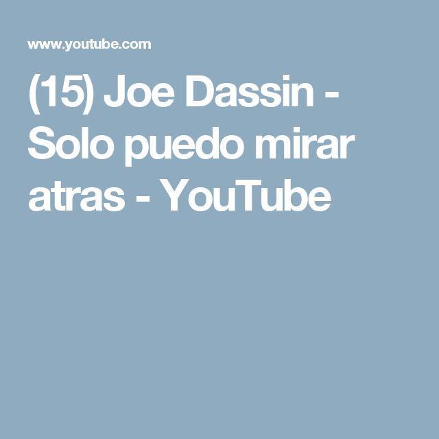 (15) Joe Dassin - Solo puedo mirar atras - YouTube
