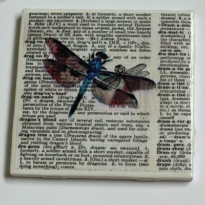 Make coasters using sheets from an old dictionary. Midge Podge onto ceramic tiles. Could be a trivet too.