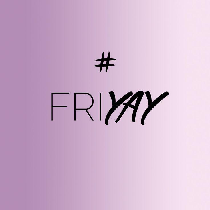 #TGIF #Friyay #Friday
