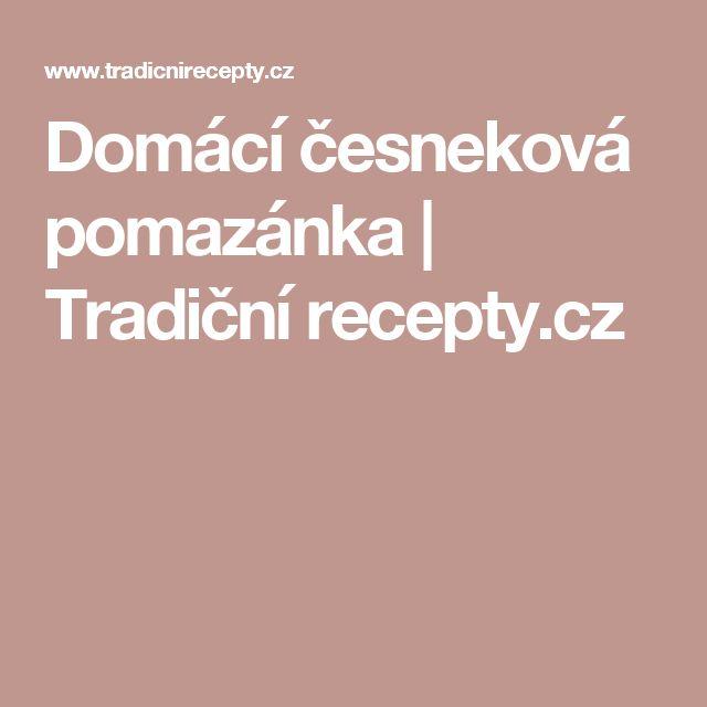 Domácí česneková pomazánka | Tradiční recepty.cz