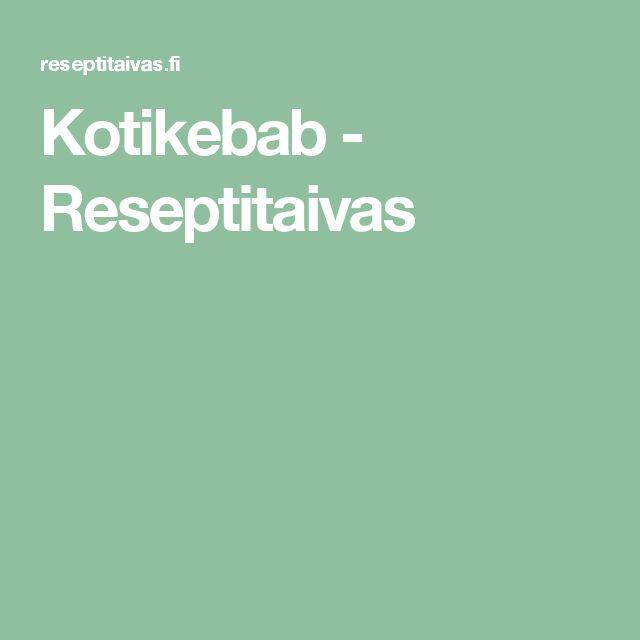Kotikebab - Reseptitaivas