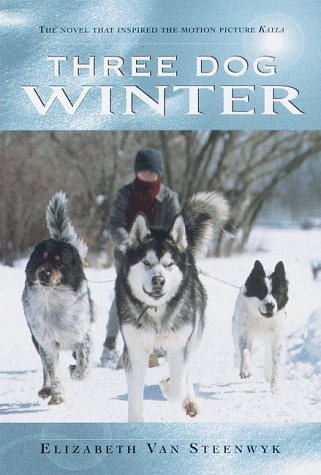 Three Dog Winter- Elizabeth Steenwyk. As a kid I read this over and over!