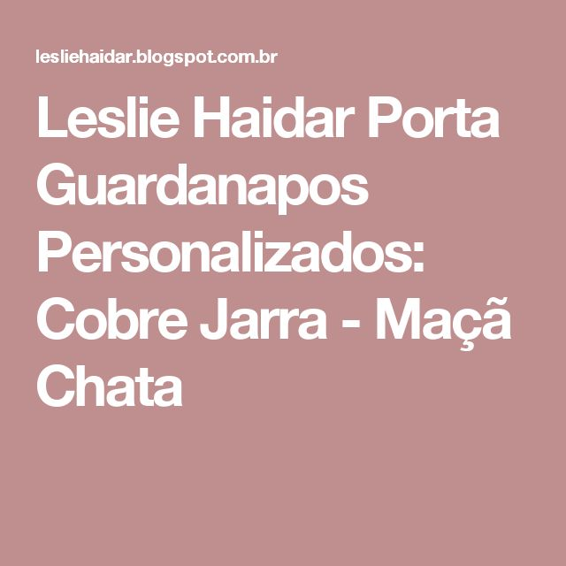 Leslie Haidar Porta Guardanapos Personalizados: Cobre Jarra - Maçã Chata