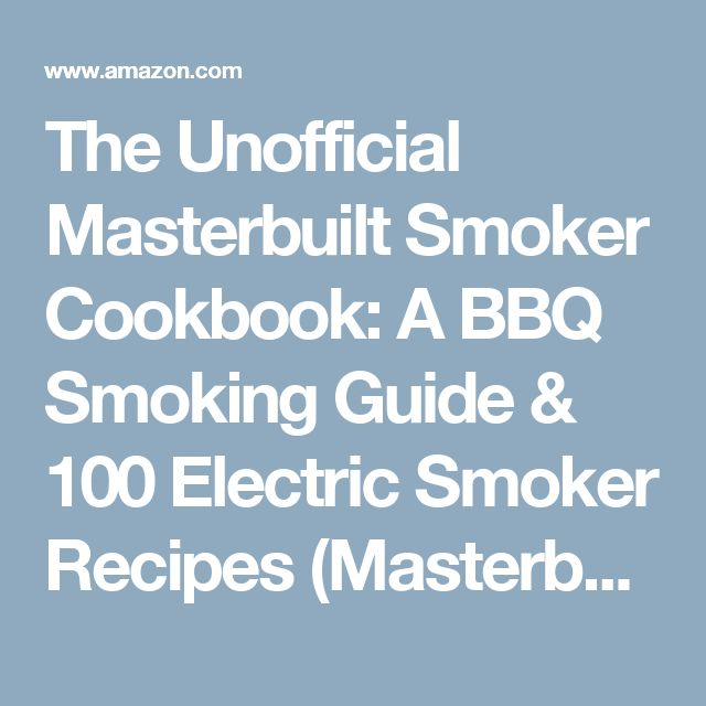 The Unofficial Masterbuilt Smoker Cookbook: A BBQ Smoking Guide & 100 Electric Smoker Recipes (Masterbuilt Smoker Series) (Volume 1): Smokin' Bob Jensen: 9781515286523: Amazon.com: Books