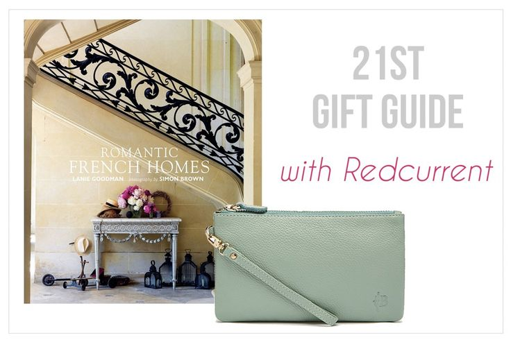 21st Gift Guide with Redcurrent - nzgirl