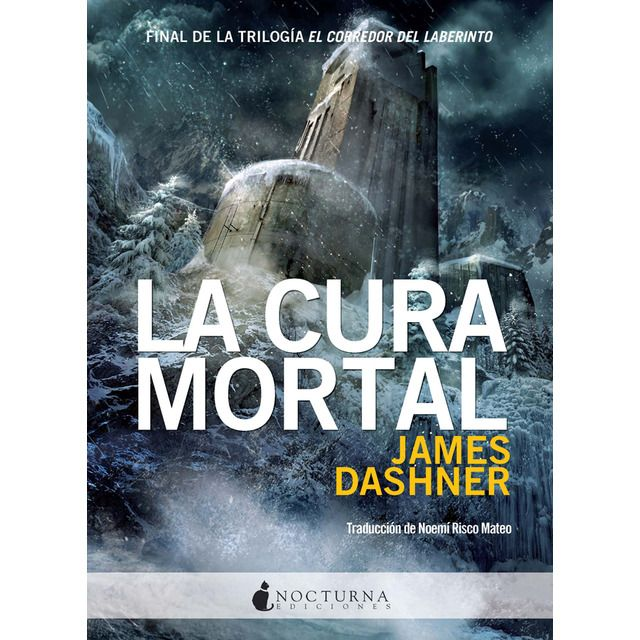 Nocturna Ediciones La Cura Mortal Tapa Blanda La Cura Mortal El Corredor Del Laberinto James Dashner