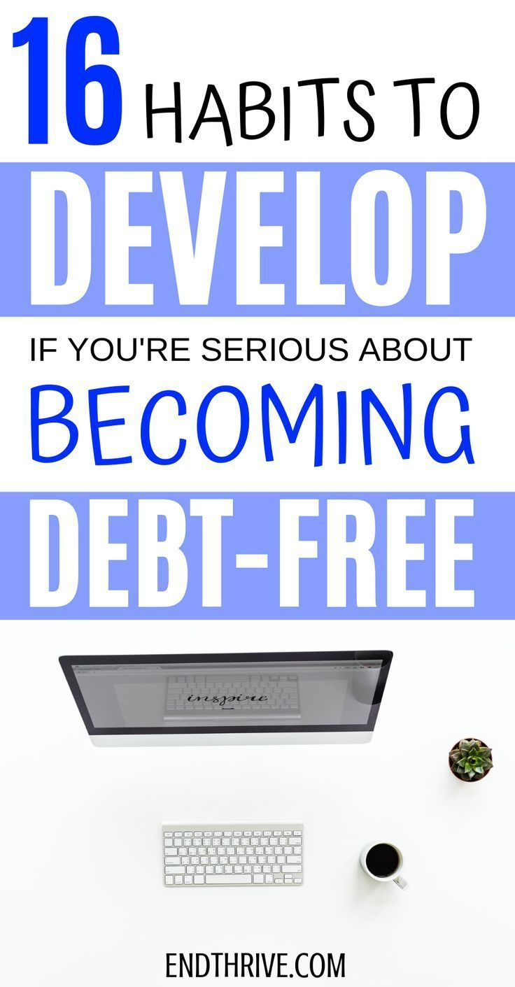 16 Habits to Develop if You're Serious About Paying off Debt