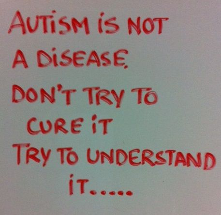 """I don't like the nasty or often """"militant"""" quotes seen about Autism but I do like this one."""