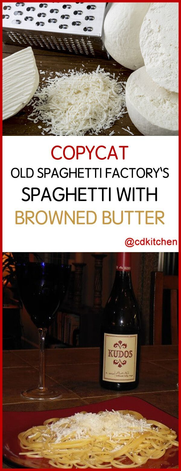 How To Copy Old Spaghetti Factory's Spaghetti with Mizithra Cheese And Browned Butter Recipe - The key elements to copying the recipe from Old Spaghetti Factory are the process of browning the butter (which gives it a unique, nutty flavor), and the Mizithra cheese.   CDKitchen.com