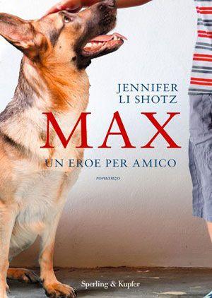 """29/11/2016 • Esce """"Max un eroe per amico"""" di Jennifer Li Shotz edito da Sperling & Kupfer"""
