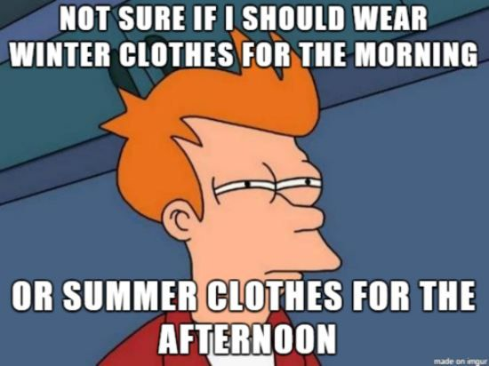 So true during this awkward time of summerfall: