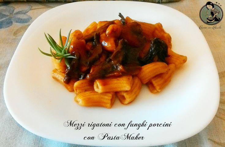 Mezzi rigatoni con funghi porcini, con PastaMaker