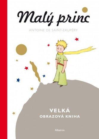 Malý princ - Velká obrazová kniha - Antoine de Saint-Exupéry - Megaknihy.cz