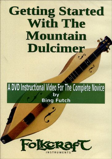 """Bing Futch - """"Getting Started With The Mountain Dulcimer"""""""