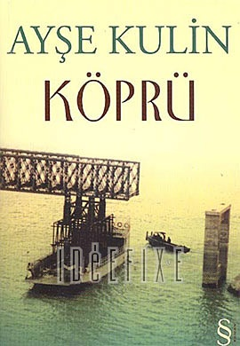 Kopru (The Bridge) by Ayse Kulin.
