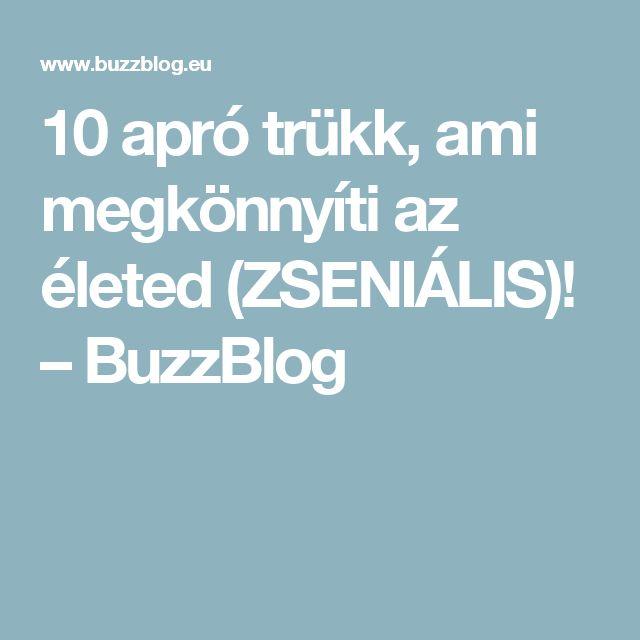 10 apró trükk, ami megkönnyíti az életed (ZSENIÁLIS)! – BuzzBlog