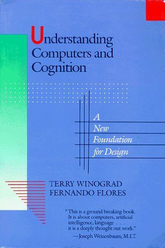 Understanding Computers and Cognition: A New Foundation for Design by Terry Winograd, http://www.amazon.com/dp/0201112973/ref=cm_sw_r_pi_dp_.53Wrb1WFXWDH