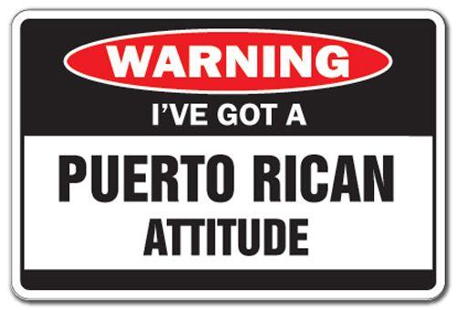 puerto rican funnies | ... PUERTO RICAN ATTITUDE Warning Sign funny gag Puerto Rico vacation