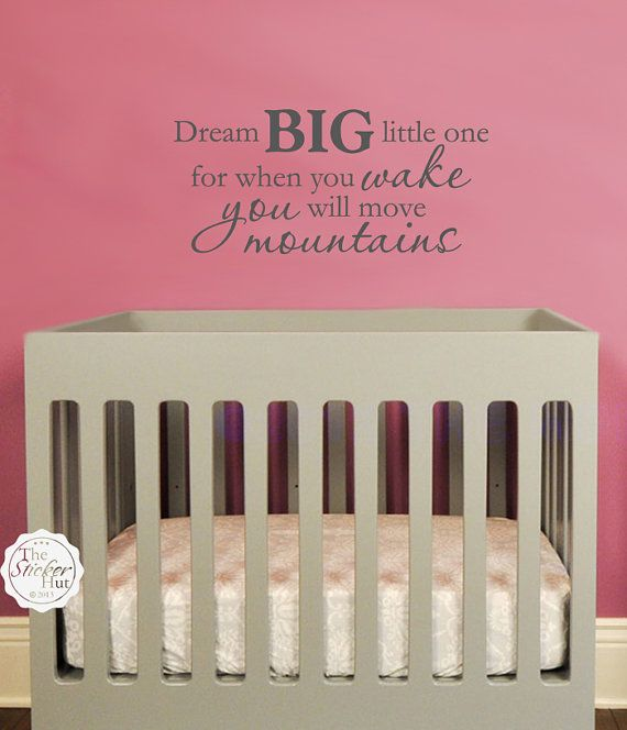 Dream Big Little One For When You Wake You Will Move Mountains Quote Saying Wall Words Lettering Decals Stickers 1502