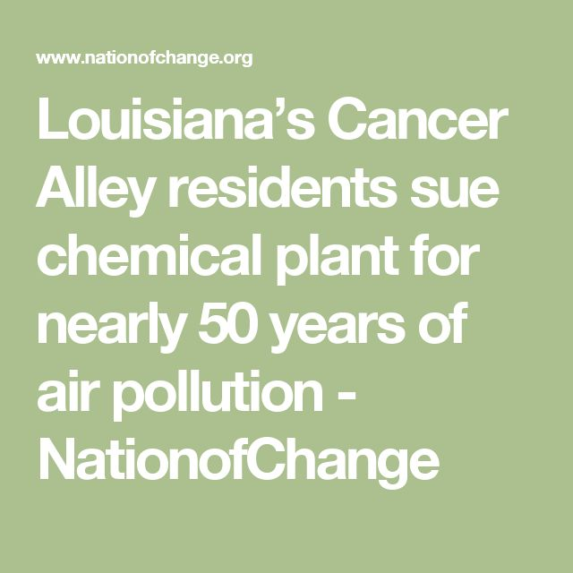 Louisiana's Cancer Alley residents sue chemical plant for nearly 50 years of air pollution - NationofChange