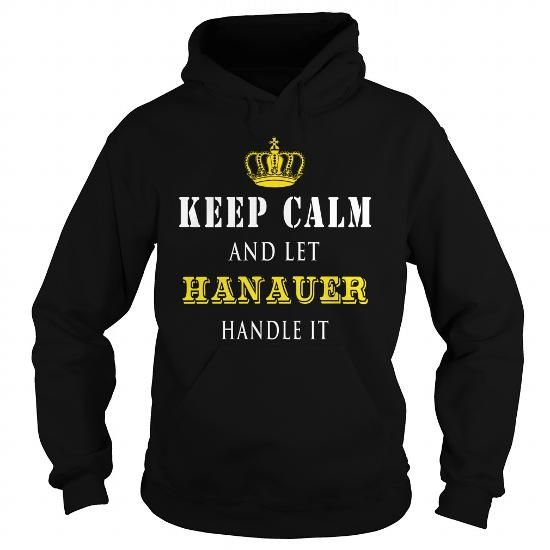 KEEP CALM AND LET HANAUER HANDLE IT #name #tshirts #HANAUER #gift #ideas #Popular #Everything #Videos #Shop #Animals #pets #Architecture #Art #Cars #motorcycles #Celebrities #DIY #crafts #Design #Education #Entertainment #Food #drink #Gardening #Geek #Hair #beauty #Health #fitness #History #Holidays #events #Home decor #Humor #Illustrations #posters #Kids #parenting #Men #Outdoors #Photography #Products #Quotes #Science #nature #Sports #Tattoos #Technology #Travel #Weddings #Women