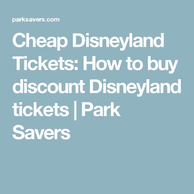 Cheap Disneyland Tickets: How to buy discount Disneyland tickets   Park Savers