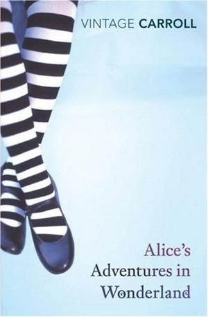 """Alice's Adventures in Wonderland - AND Through the Looking Glass (Vintage Classics)"" av Lewis Carroll    'A Book by an Author who uses a Pseudonym'"
