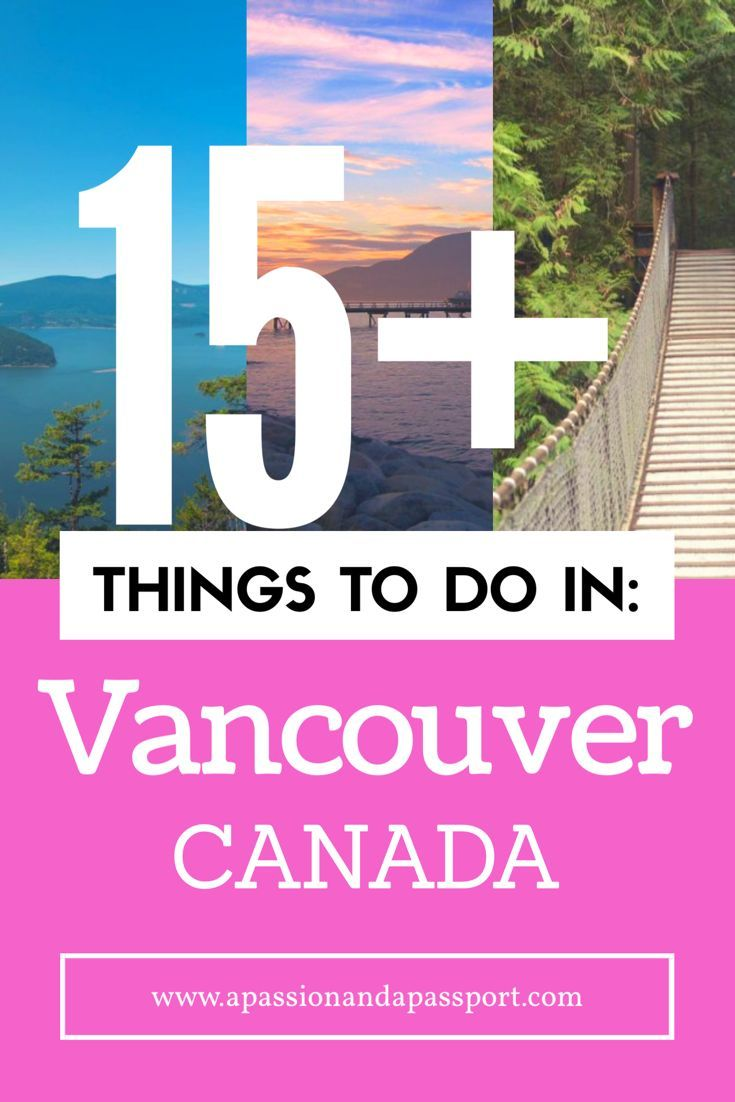 Things To Do In Vancouver 15 Things Not To Miss British