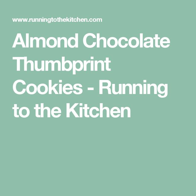 Almond Chocolate Thumbprint Cookies - Running to the Kitchen