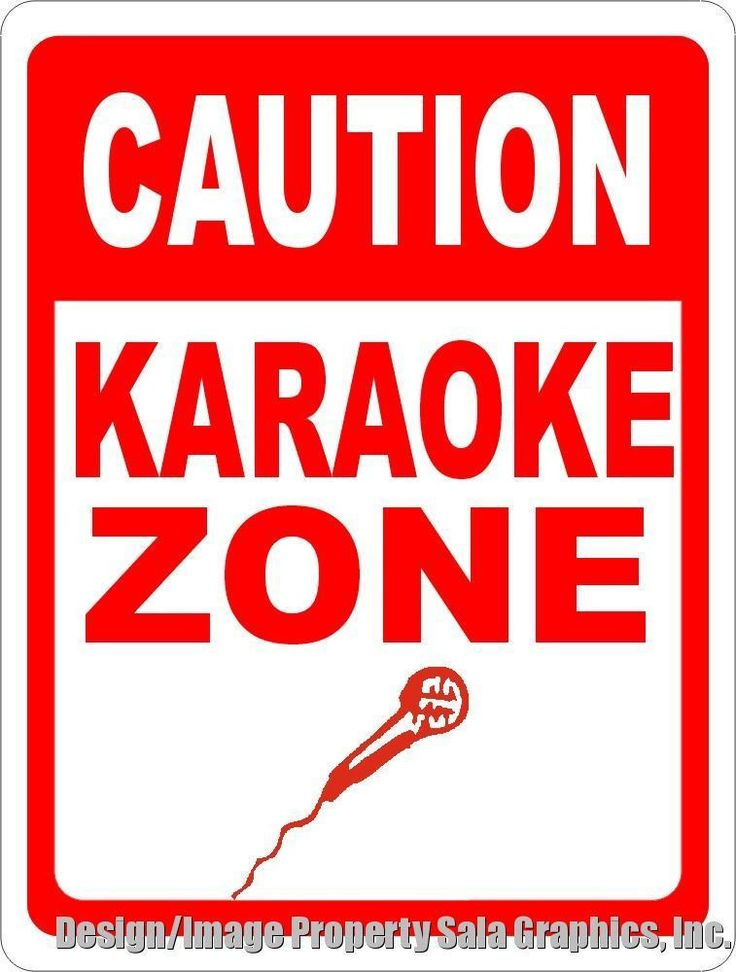 Caution Karaoke Zone Sign