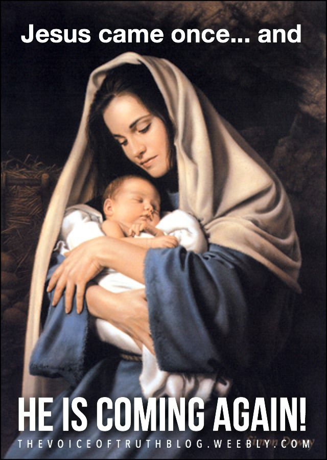 Jesus came once... and He is coming AGAIN!! thevoiceoftruthblog.weebly.com