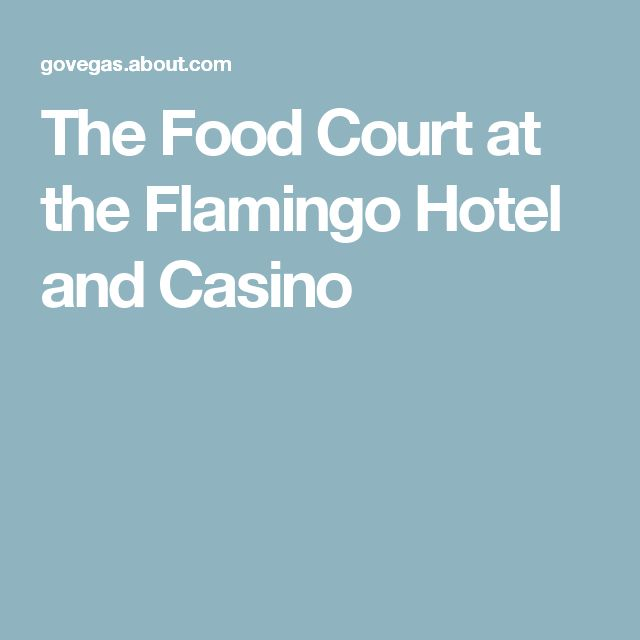 The Food Court at the Flamingo Hotel and Casino