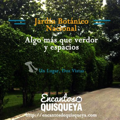 Jardín Botánico Nacional, algo más que verdor y espacios. #Encantosdq #DominicanRepublic #Travel #RepúblicaDominicana #RD
