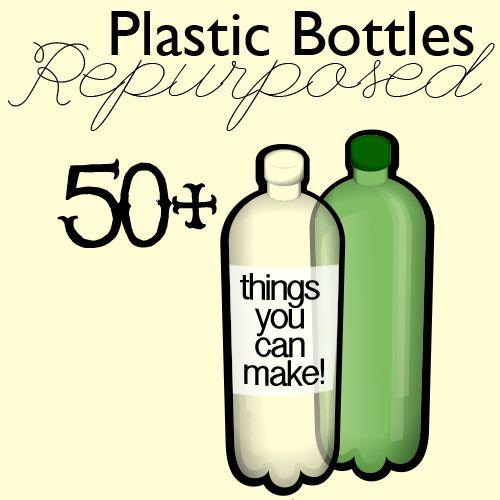 Repurpose plastic bottles
