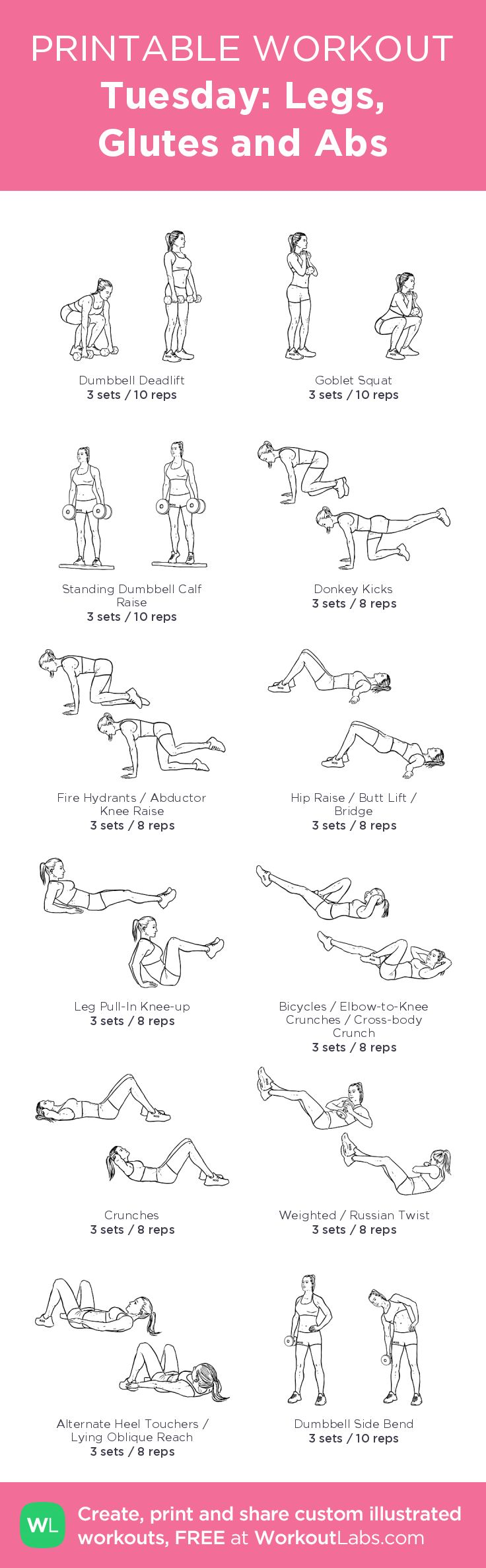Tuesday: Legs, Glutes and Abs–my custom exercise plan created at WorkoutLabs.com • Click through to download as a printable workout PDF #customworkout