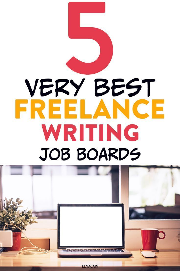 The 5 Best Job Boards For A New Freelance Writer Elna Cain In 2020 Writing Jobs Freelance Writing Jobs Freelancing Jobs