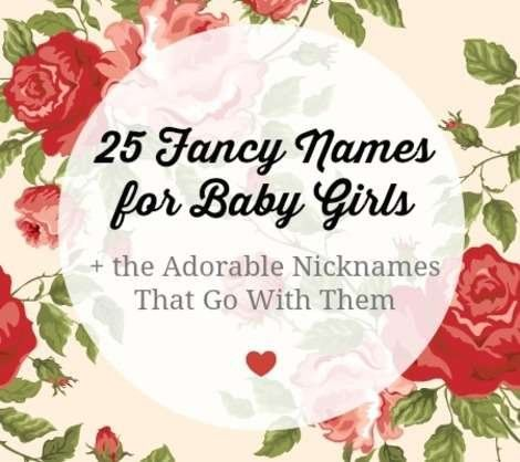 25 Fancy Names for Baby Girls (with Adorable Nicknames!)