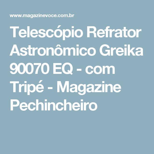 Telescópio Refrator Astronômico Greika 90070 EQ - com Tripé - Magazine Pechincheiro
