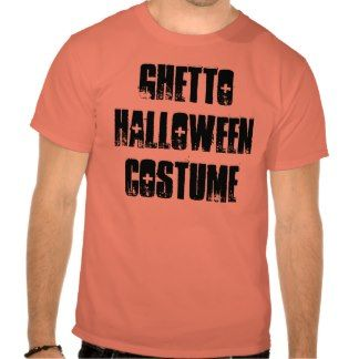 Ghetto Halloween Costume T-Shirt, Funny Shirt