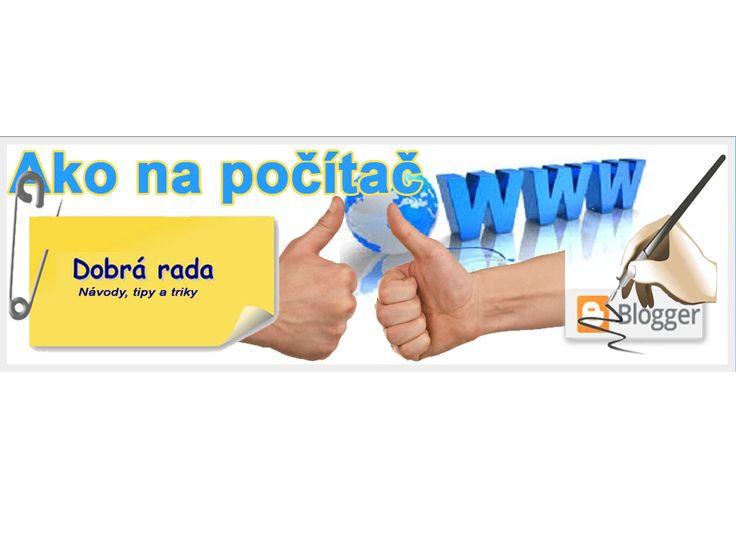 peter935.blogspot.sk  /  Návody, tipy a triky pri práci s internetom a počítačom. Blog príspevkov.