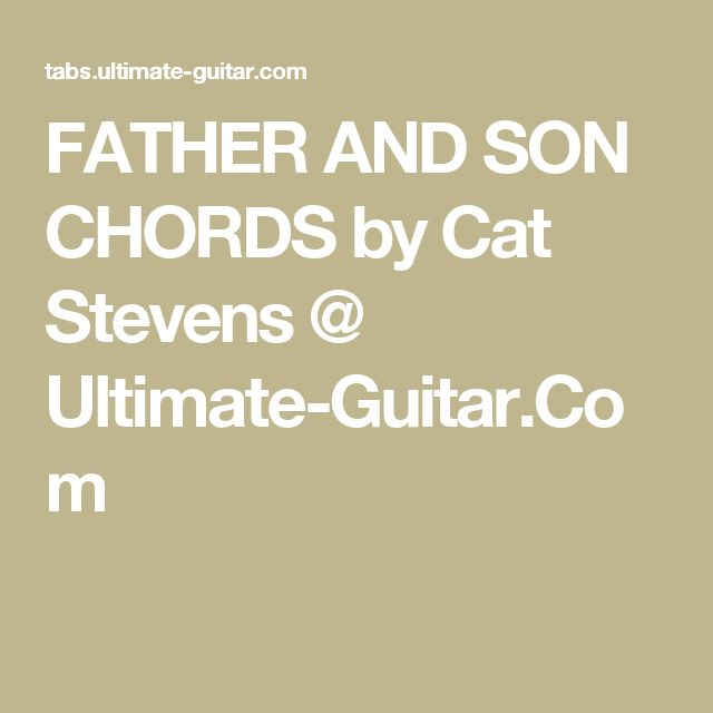 Ultimate Guitar Cat Stevens Father And Son