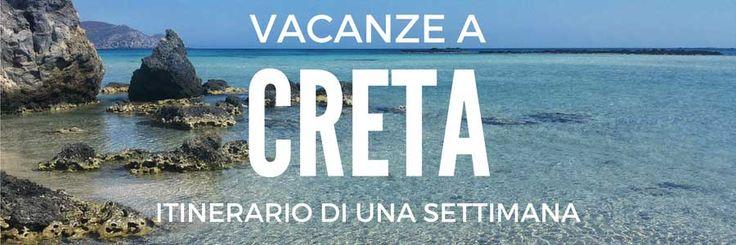 Ecco qualche consiglio pratico per pianificare e organizzare una vacanza di 7 giorni sulla magnifica isola di Creta, in Grecia!