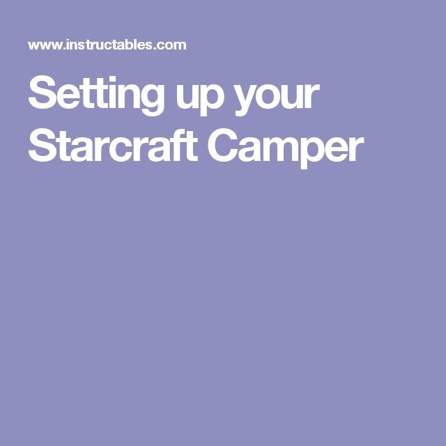 Setting up your Starcraft Camper