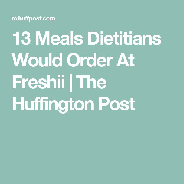 13 Meals Dietitians Would Order At Freshii | The Huffington Post